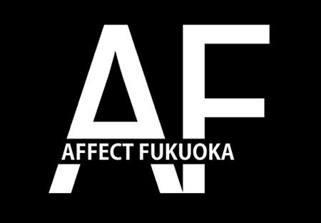 AFFECT FUKUOKA